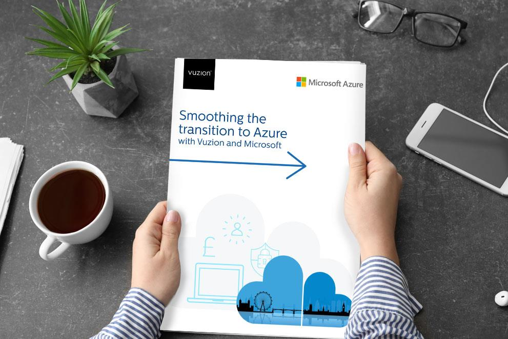 Smoothing the transition to Azure with Vuzion and Microsoft